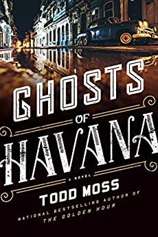 Ghosts of Havana (A Judd Ryker Novel) by [Moss, Todd]