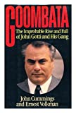 Goombata : The Improbable Rise and Fall of John Gotti and His Gang, Cummings, John, 0316163910