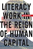 img - for Literacy Work in the Reign of Human Capital book / textbook / text book