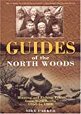 Guides of the North Woods, Mike Parker, 1551095076
