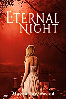 Eternal Night (The Fates of Betrayal Book 1) by [Ravenwood, Alayna]
