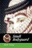 Saudi Bodygaurd, Mark Young, 146750243X