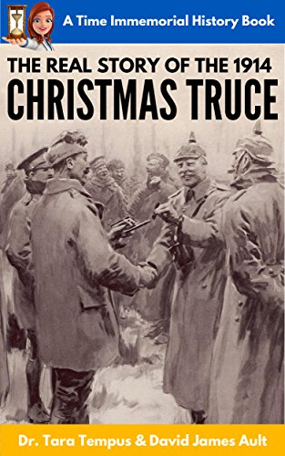 The Christmas Truce: The Real Story Of The 1914 Christmas Truce (A Time Immemorial History Book Book 1) (English Edition) por [Ault, David James]