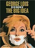 On Creating the Big Idea, George Lois, 2759402991