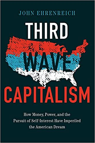 Amazon third wave capitalism how money power and the pursuit third wave capitalism how money power and the pursuit of self interest have imperiled the american dream 1st edition kindle edition fandeluxe Images