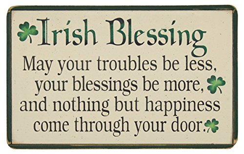 Irish Blessing May your Trouble be Less. Your Blessings be More, and Nothing but Happiness Come Through Your Door.