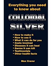 Everything You Need To Know About Colloidal Silver