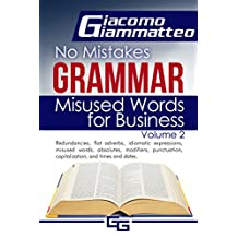 No Mistakes Grammar Volume II: Misused Words for Business: Volume 2