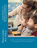 Using Rubrics to Monitor Outcomes in Occupational Therapy, M. S. Cawley, 0615809022