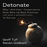 Detonate: Why - and How - Corporations Must Blow Up Best Practices (and bring a beginner's mind) to Survive