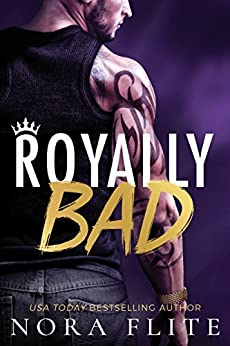 Royally Bad (Bad Boy Royals Book 1) by [Flite, Nora]