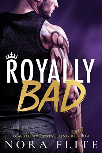 (Royally Bad (Bad Boy Royals Book 1) )