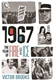 img - for 1967: The Year of Fire and Ice book / textbook / text book