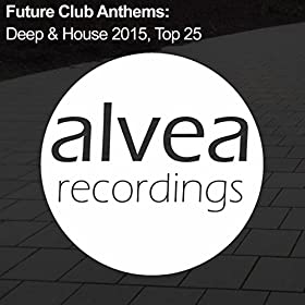 Future club anthems deep house 2015 top 25 for Deep house anthems