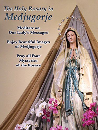 The Holy Rosary in Medjugorje (54 Day Rosary Novena To Our Lady)