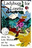 Ladybugs for Loretta: A Girl and her Garden (Loretta's Insects Book 1)