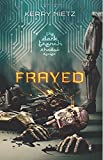 Frayed (DarkTrench Shadow) (Volume 1)