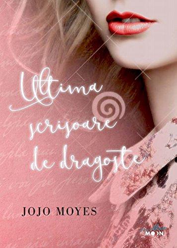Ultima scrisoare de dragoste (Romanian Edition)