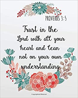 trust in the lord all your heart and lean not on your own