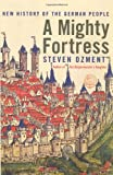 A Mighty Fortress, Steven Ozment, 0066209250