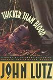 Thicker Than Blood, John Lutz, 0312099223