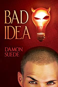 Bad Idea (Itch Series Book 1) by [Suede, Damon]