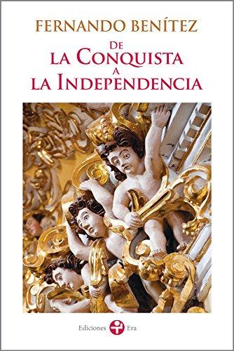 De la Conquista a la Independencia (Spanish Edition)