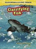 Classifying Fish, Louise Spilsbury and Richard Spilsbury, 1432923641