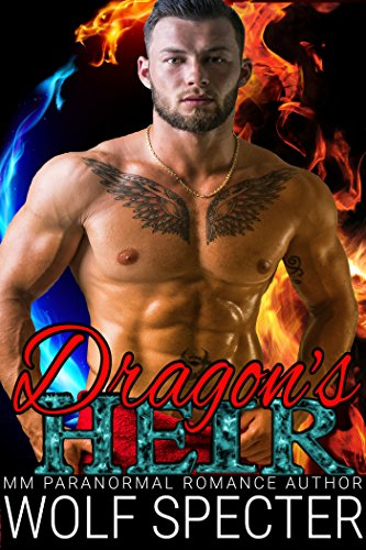 The Dragon's Heir: (A Dragon Alpha Omega MPREG Shifter Romance)