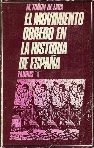 EL MOVIMIENTO OBRERO EN LA HISTORIA DE ESPAÑA: Amazon.es: TUÑON DE LARA , M: Libros