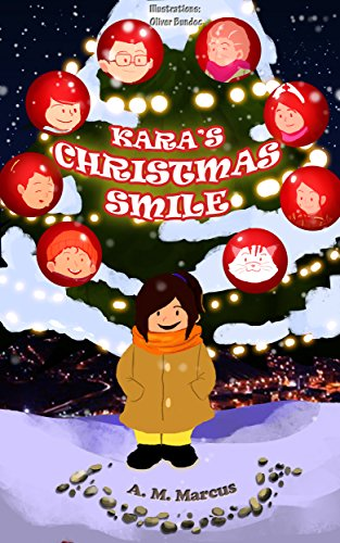 Children's Book: Kara's Christmas Smile: A Pay It Forward Christmas Picture Book (Random Acts of Kindness for Kids 2)