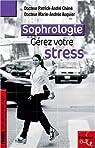 La Sophrologie, une méthode pour gérer votre stress par Chéné