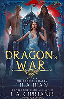 The Dragon's War: A Reverse Harem Fantasy (The Goddess's Harem Book 3) by [Jean, Lila, Cipriano, J.A.]