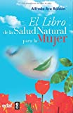 img - for El Libro De La Salud Natural Para La Mujer / The Book of Natural Health For Women (Spanish Edition) book / textbook / text book