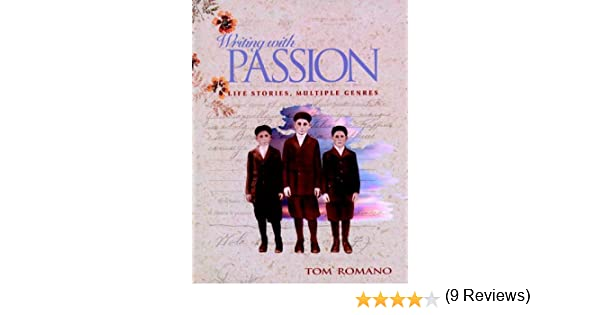 Amazon.com: Writing with Passion: Life Stories, Multiple Genres ...