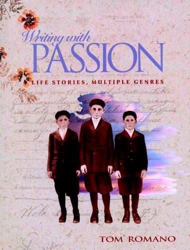 Writing with Passion: Life Stories, Multiple Genres