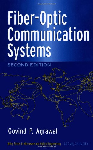 - Fiber-Optic Communication Systems (Wiley Series in Microwave and Optical Engineering)