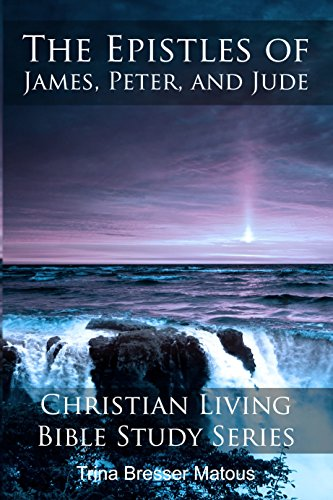 Book: The Epistles of James, Peter, and Jude by Trina Bresser Matous