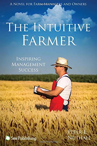 The Intuitive Farmer: Inspiring Management Success