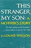 img - for This Stranger, My Son; A Mother's Story. book / textbook / text book