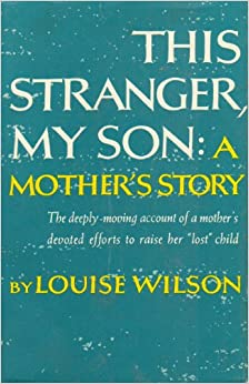 Book This Stranger, My Son; A Mother's Story.