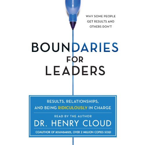 Boundaries for Leaders: Results, Relationships, and Being Ridiculously In Charge Audiobook [Free Download by Trial] thumbnail