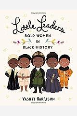 Little Leaders: Bold Women in Black History (Vashti Harrison) Hardcover
