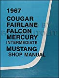 1967 Repair Shop Manual Original Mustang Fairlane Ranchero Falcon Cougar Comet Caliente Cyclone