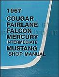 1967 Repair Shop Manual Original Mustang Fairlane Ranchero Falcon Cougar Comet Caliente Cyclone