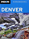 Moon Denver (Moon Handbooks)