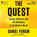 The Quest: Energy, Security, and the Remaking of the Modern World Hörbuch von Daniel Yergin Gesprochen von: Robert Petkoff