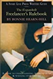 The Freelancer's Rulebook: A Guide to Understanding, Working With and Winning Over Editors (Story Line Press Writer's Guides) by Bonnie Hearn Hill (2001-10-01)