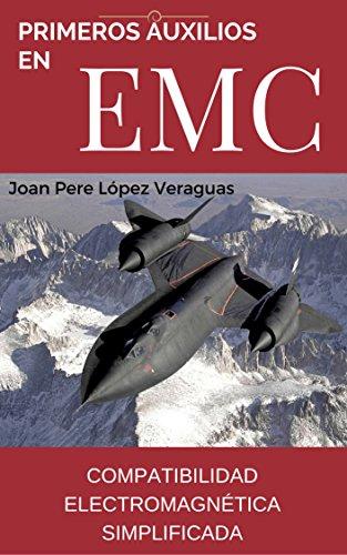 Descargar Libro Primeros Auxilios En Emc: Compatibilidad ElectromagnÉtica Simplificada Joan Pere López Veraguas