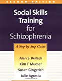 img - for Social Skills Training for Schizophrenia, Second Edition: A Step-by-Step Guide book / textbook / text book
